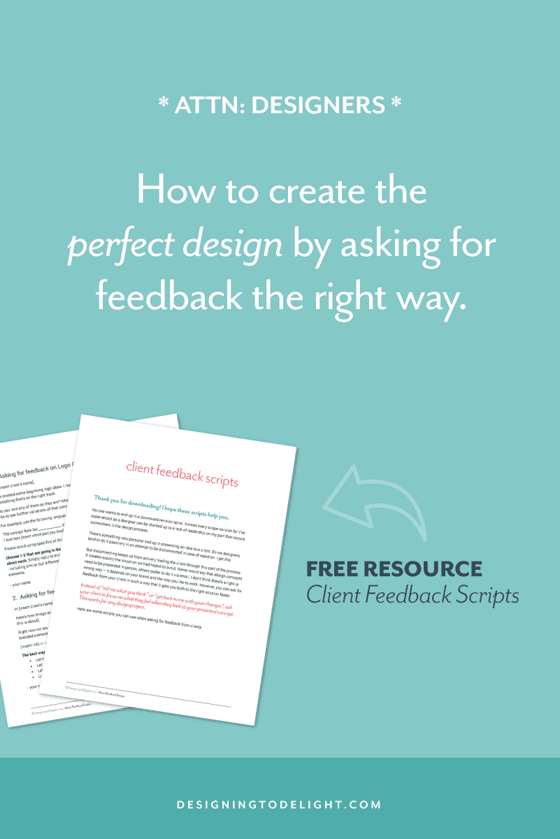 Are you a web or graphic designer caught in unproductive revision cycles or projects that take too long? Streamline your design process and avoid unproductive revision cycles & get to the perfect design faster with communication and feedback tips for designers. Grab your free copy of Client Feedback Scripts. Click through for more designer resources!