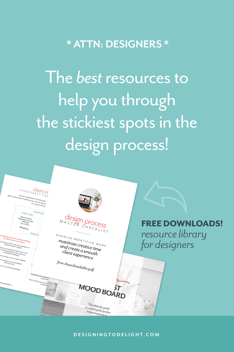 Are you a designer who wants to improve her design skills or attract better clients? My design resources include branding tips, worksheets, guides and checklists that will help you improve your design skills, brand and position your design business, and attract more of the right clients. Click thru to gain access!