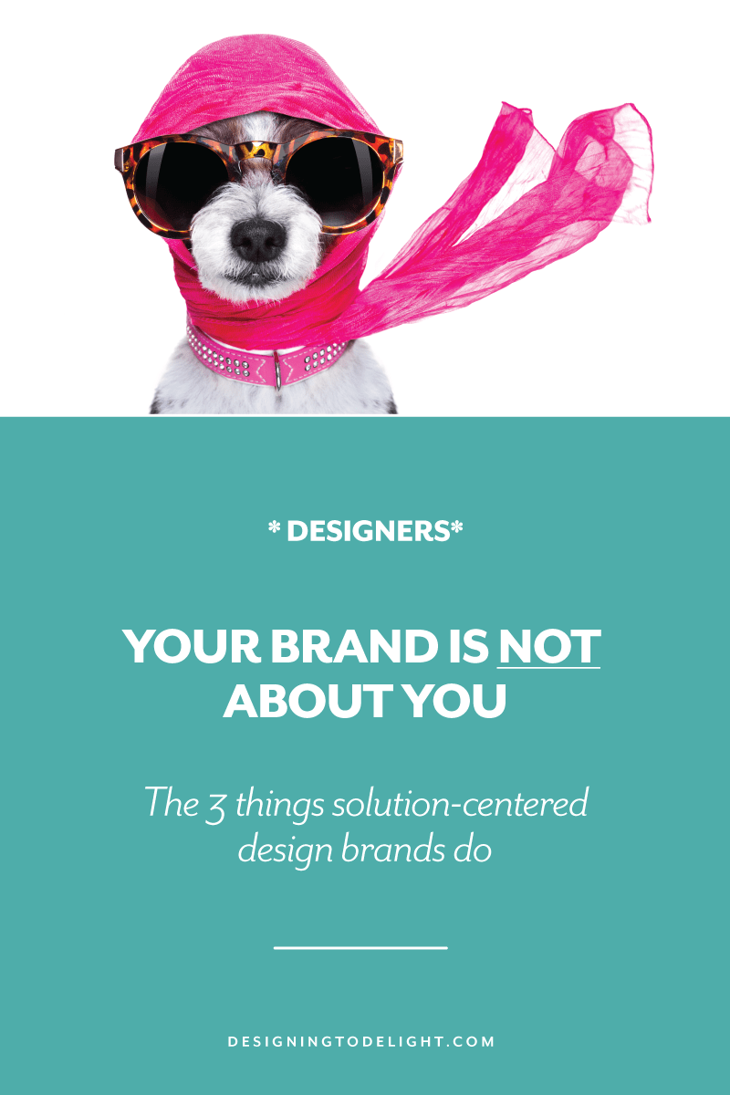 Want to attract your best design clients? As a designer, build a brand that features you as the solution, rather than you as the brand. Sound like the same thing? It's not quite... keep reading.