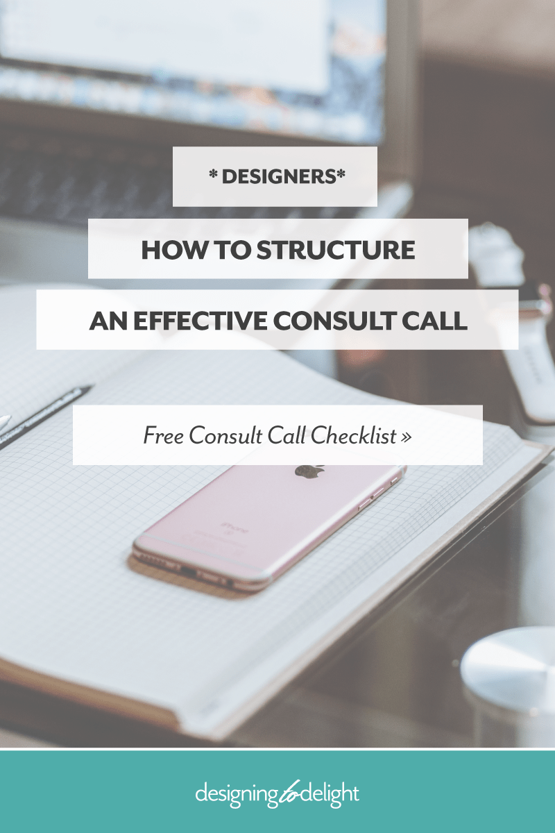 FREE DOWNLOAD! For designers and freelancers, initial consult calls are an opportunity to talk candidly with a potential client. These are not be confused with already-committed-to-the-project strategy calls. Not sure how to setup an initial consult call or what to ask? Click through to grab my free cheatsheet AND learn exactly what to say and do to make your consult calls more effective.