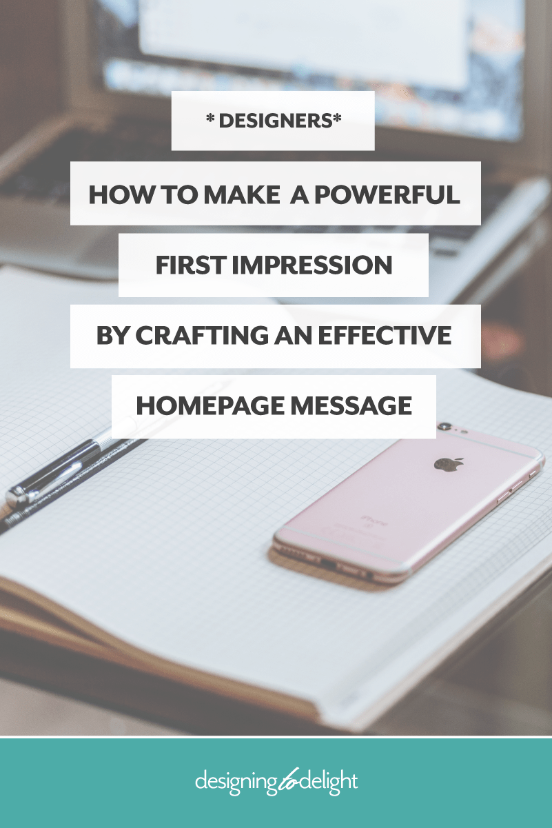 How to create a homepage message for your freelance design business that attracts the right clients.