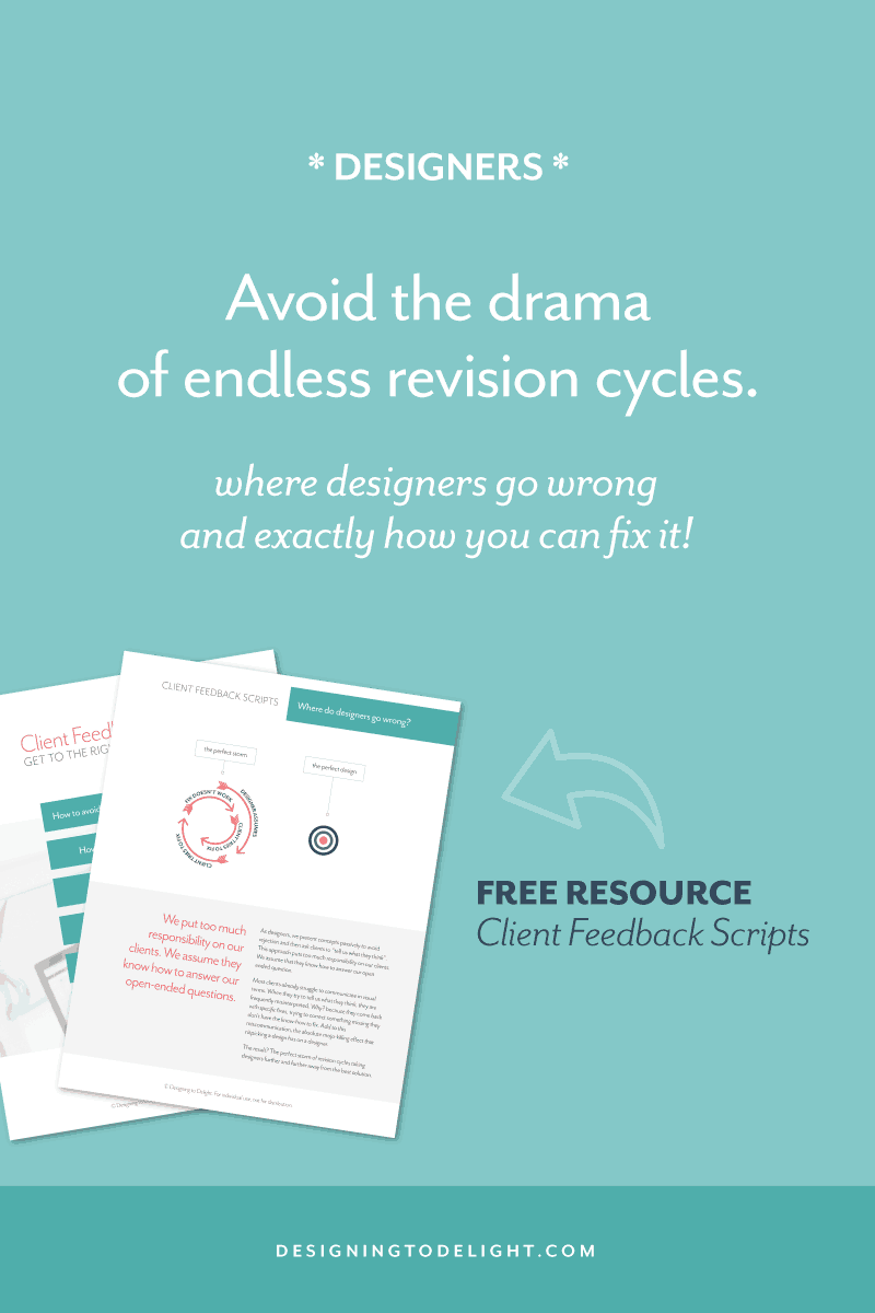 Learn how to ask for and receive effective feedback from clients during your design project process. These free plug and play scripts will reduce or eliminate unproductive revision cycles during your freelance web and graphic design projects.