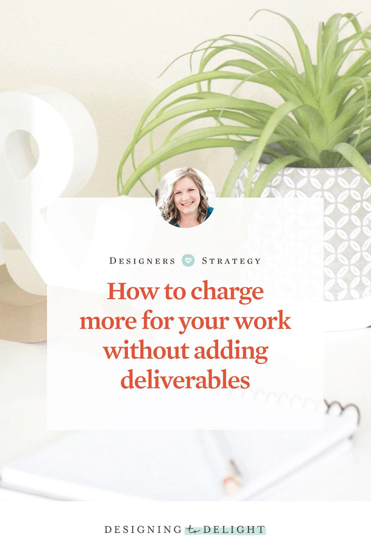 Strategic designer friends - when you demonstrate real value to potential clients, you can charge more for your creative work. This means doing more than simply adding deliverables to your package.